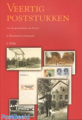 Veertig Poststukken (Over de geschiedenis van de post in Waterland en Zaanstreek), 136 pag. softcover